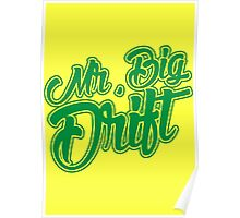 Mr. Big Drift Green Poster