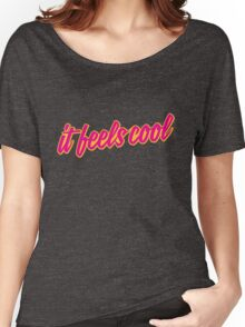 It Feels Cool Women's Relaxed Fit T-Shirt