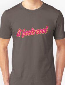 It Feels Cool Unisex T-Shirt