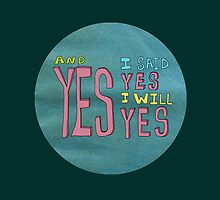 yes I said yes I will Yes by koriwaring