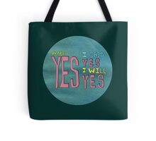 yes I said yes I will Yes Tote Bag