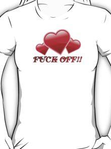 Loving Fuck Off T-Shirt
