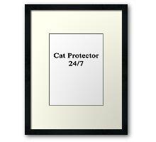 Cat Protector 24/7  Framed Print