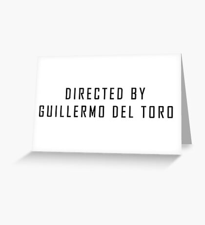 Directed By Guillermo del Toro Greeting Card