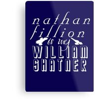 Nathan Fillion is my William Shatner Metal Print
