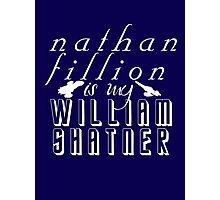 Nathan Fillion is my William Shatner Photographic Print