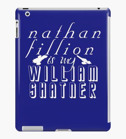Nathan Fillion is my William Shatner iPad Case/Skin