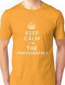 KEEP CALM I'M THE PHOTOGRAPHER Unisex T-Shirt