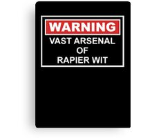 Warning: Vast Arsenal of Rapier Wit Canvas Print