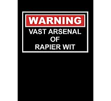 Warning: Vast Arsenal of Rapier Wit Photographic Print