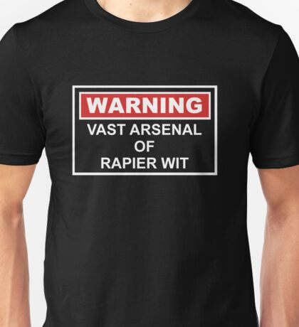 Warning: Vast Arsenal of Rapier Wit Unisex T-Shirt