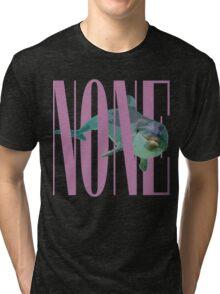 NONE.avi Tri-blend T-Shirt