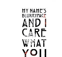My Name's Blurryface And I care What You Think by Troxbled