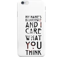 My Name's Blurryface And I care What You Think iPhone Case/Skin