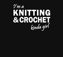I'm a Knitting and Crochet kinda girl Gift for yarn lovers T-Shirt