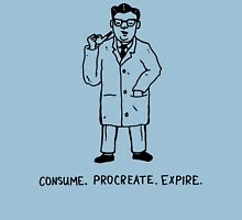 Mr Science Says Consume Procreate and Expire Unisex T-Shirt