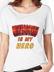 Mike-Ro-Wave Is My Hero Women's Relaxed Fit T-Shirt