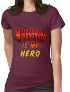 Mike-Ro-Wave Is My Hero Womens Fitted T-Shirt