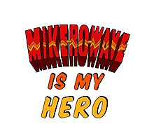 Mike-Ro-Wave Is My Hero Photographic Print