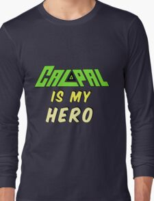 Calpal Is My Hero Long Sleeve T-Shirt