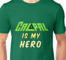 Calpal Is My Hero Unisex T-Shirt