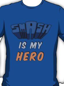 Smash Is My Hero T-Shirt