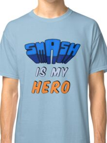 Smash Is My Hero Classic T-Shirt