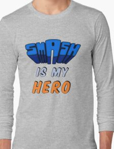 Smash Is My Hero Long Sleeve T-Shirt