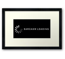 Sarcasm Loading Humorous Shirt Framed Print