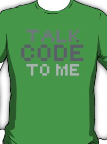 Talk code to me T-Shirt