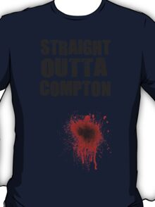 Straight Outta Compton Funny T Shirt T-Shirt
