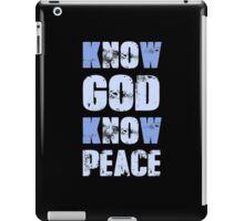 Know God Know Peace iPad Case/Skin