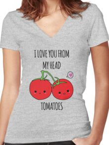 I Love You From My Head Tomatoes Women's Fitted V-Neck T-Shirt