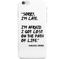Sorry I'm Late - Kakashi t shirt, iphone case & more iPhone Case/Skin