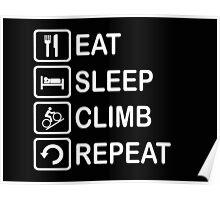 Eat Sleep Climb Repeat Cycling Funny Shirt Poster