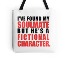 My Soulmate is a Fictional Character Tote Bag