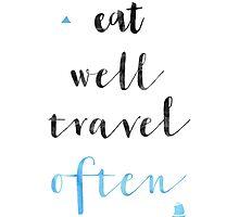 Eat well travel often by Pranatheory