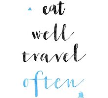 Eat well travel often by Pranatheory