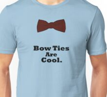 Bow Ties Are Cool. Unisex T-Shirt