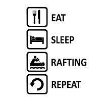 White Water Rafting Eat Sleep Repeat Photographic Print
