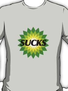 BP SUCKS T-Shirt