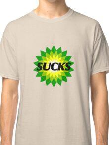 BP SUCKS Classic T-Shirt