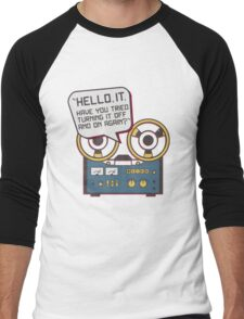 IT Crowd Inspired - Hello IT - Turn it Off and On Again - Tech Support Parody Men's Baseball ¾ T-Shirt