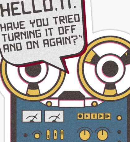 IT Crowd Inspired - Hello IT - Turn it Off and On Again - Tech Support Parody Sticker