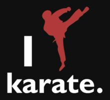 I Karate - Tshirts & Hoodies by Darling Arts