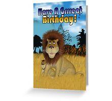 Have a Grrreat Birthday - Lion Birthday Card Greeting Card