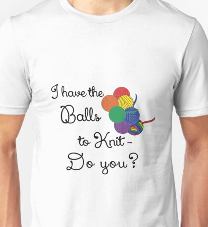 Balls 2 knit- Rainbow Unisex T-Shirt