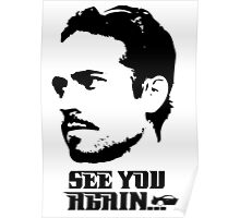 Tribute to Paul walker t shirt, iphone case & more Poster