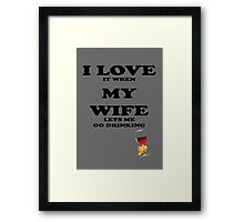 I Love My Wife Funny t shirt, iphone case & more Framed Print