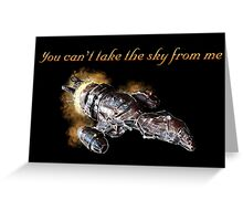 Serenity - You Can't Take The Sky From Me Greeting Card